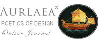 Aurlaea®, Poetics of Design -Online Journal-